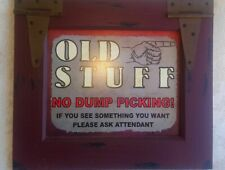 Old Stuff No Dump Picking Rustic Old Antique Style Wood Wall Hanging Sign/Plaque