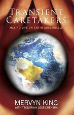 Transient Caretakers : How to Make Life on Earth Sustainable