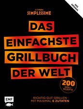 Simplissime - Das einfachste Grillbuch der Welt  Richtig gut grillen mit ma ...