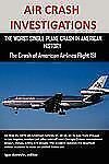 Air Crash Investigations: The Worst Single Plane Crash in American History, the