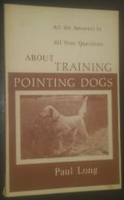 About Training Pointing Dogs by Paul Long