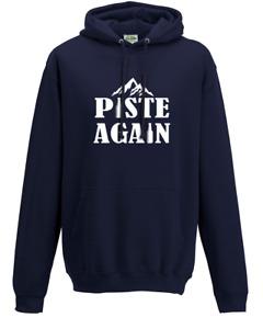 Piste Again- Funny Apres Ski Skiing Holiday- Hoodie Sweat