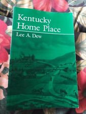 Kentucky Home Place by Lee A. Dew