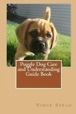 Puggle Dog Care and Understanding Guide Book by Vince Stead (2015, Paperback)