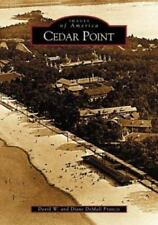 Images of America: Cedar Point by Diane DeMali Francis and David W. Francis...