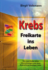 Krebs - Freikarte ins Leben Volkmann, Birgit
