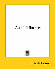 NEW Astral Influence by L. W. de Laurence