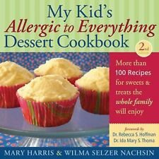 My Kid's Allergic to Everything Dessert Cookbook: More Than 100 Recipes for Swee