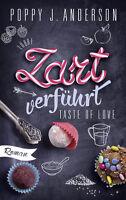 Taste of Love - Zart verführt von Poppy J. Anderson (26.10.2017, Paperback)