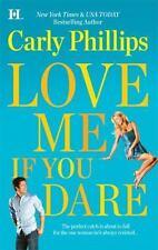 Love me si te atreves por Carly Phillips (2010, libro de bolsillo)