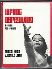 Infant Caregiving : A Design for Training by Alice Honig &  J. Ronald Lally BOOK