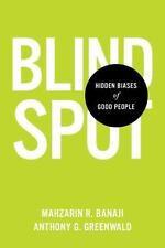 Blindspot : Hidden Biases of Good People by Mahzarin R. Banaji and Anthony G. Gr