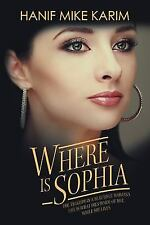 Where Is Sophia : The Tragedy in a Beautiful Woman's Life Is What Dies Inside...