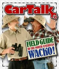Field Guide to the North American Wacko! by Tom Magliozzi and Ray Magliozzi (200
