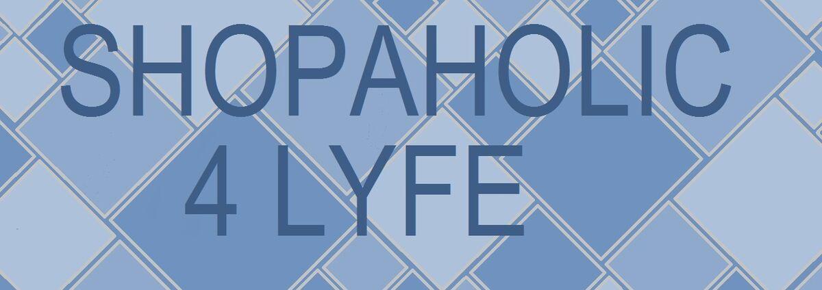 Shopaholic-4-Lyfe