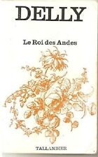 LE ROI DES ANDES by Delly - Collection TALLANDIER(in french)