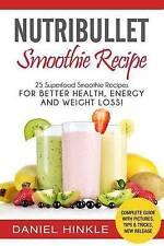 NutriBullet Smoothie Recipe: 25 Superfood Smoothie Recipes For Better Health, En