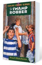 The Swamp Robber (Sugar Creek Gang, Book 1) by Paul Hutchens