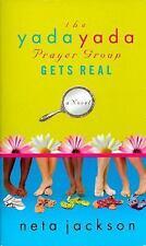 The Yada Yada Prayer Group Gets Real (The Yada Yada Prayer Group, Book-ExLibrary