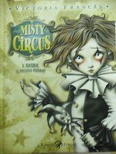 MISTY CIRCUS - VICTORIA FRANCES    - Rizzoli Lizard