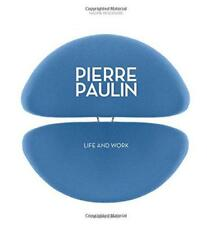 Pierre Paulin: Life and Work by Jean-Jacques Aillagon, Nadine Descendre, NEW Boo
