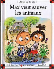 Max veut sauver les animaux * et Lili * Dominique de Saint Mars * 96 ainsi va la