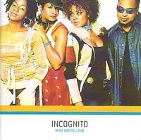 Incognito - Who Needs Love [CD]