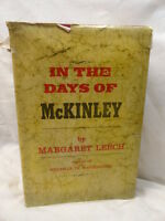 In The Days of McKinley Biography & Autobiography Royalty Margaret Leech 1959