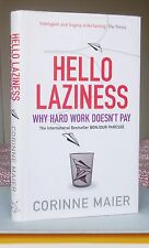 HELLO LAZINESS Why Hard Work Doesn't Pay Corinne Maier HB