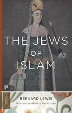 Princeton Classics: The Jews of Islam by Bernard Lewis (2014, Paperback,...