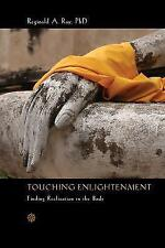 Touching Enlightenment : Finding Realization in the Body by Reginald A. Ray...