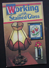Working with Stained Glass by Marianne Warner-Rodale Press-3rd Printing 1987