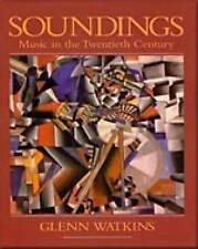 USED (GD) Soundings: Music in the Twentieth Century by Glenn Watkins