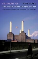 """Pigs Might Fly: The Inside Story of  """"Pink Floyd"""",Mark Blake"""