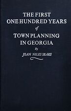 The First One Hundred Years of Town Planning in Georgia by Joan Niles Sears (197