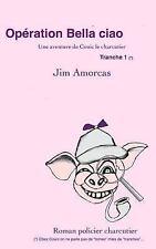 Les Aventures de Couic le Charcutier: Opération Bella Ciao by Jim Amorcas...