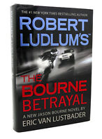 Eric Van Lustbader ROBERT LUDLUM'S THE BOURNE BETRAYAL  1st Edition 1st Printing