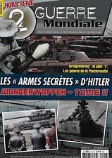 2e GUERRE MONDIALE H.S. N° 41 / WUNDERWAFFEN T. 2 : LES ARMES SECRETES D'HITLER