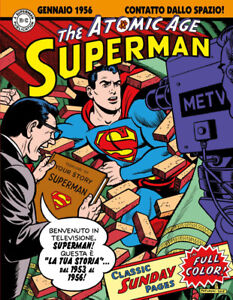 Superman: the Atomic Age sundays. Le tavole domenicali de... - Schwartz Alvin