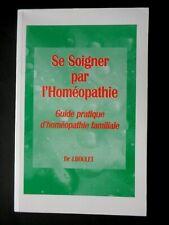 SE SOIGNER PAR L'HOMEOPATHIE - PAR DR J. BOULET