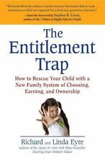 The Entitlement Trap : How to Rescue Your Child with a New Family System of...