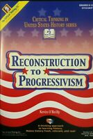 Reconstruction to Progressivism: Critical Thinking in Us History, CD-Rom, 6-12+