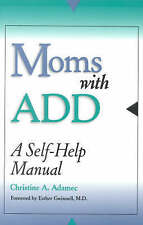 Moms with ADD: A Self-Help Manual-ExLibrary