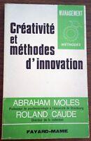 CREATIVITE ET METHODES D'INNOVATION Abraham Moles, Roland Caude - COACHING
