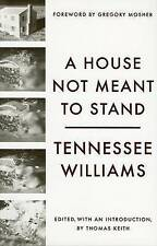 A House Not Meant to Stand: A Gothic Comedy by Tennessee Williams (Paperback, 2009)