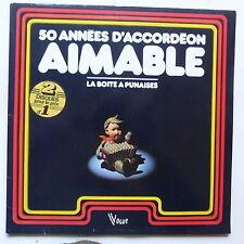 AIMABLE 50 années d accordeon La boite a punaises vg 304 lda 4510