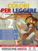 COLORI PER LEGGERE VOL.2 (2TOMI) MONDADORI A.SCUOLA, FERRI, CODICE:9788824740937