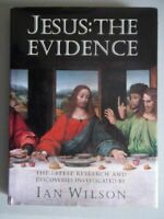 Jesus : The Evidence: The Latest Research and Discoveries Hardcover Ian Wilson