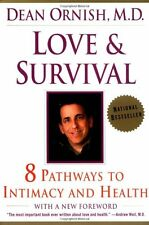Love and Survival: 8 Pathways to Intimacy and Health by Dean Ornish