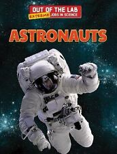 Astronauts (Out of the Lab: Extreme Jobs in Science (Powerkids)) by Nagelhout,